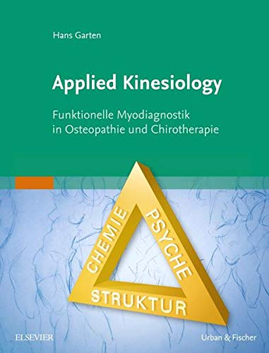 Applied Kinesiology: Funktionelle Myodiagnostik in Osteopathie und Chirotherapie