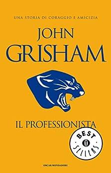 Il Professionista (Oscar bestsellers Vol. 1891) (Italian Edition) by [John Grisham, Nicoletta Lamberti]