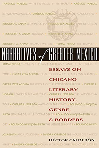Narratives of Greater Mexico: Essays on Chicano Literary History, Genre, and Borders (Cmas History, Culture, & Society)