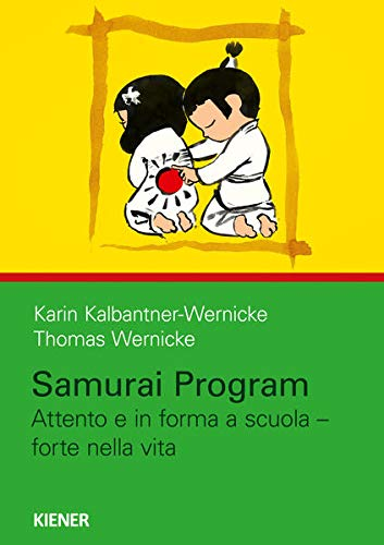 Samurai Program: Attento e in forma a scuola – forte nella vita (Samurai Shiatsu)