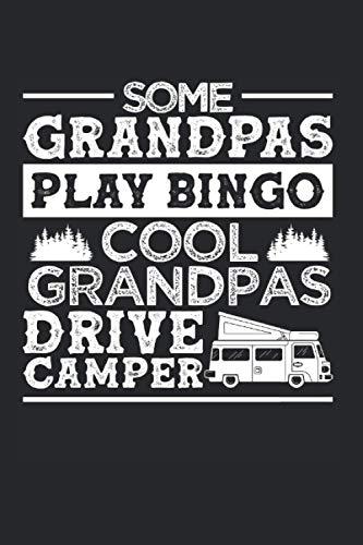 Some Grandpas Play Bingo Cool Grandpas Drive Camper: RV Vacation & Camper...