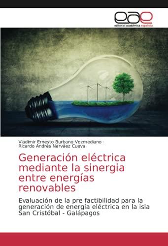 Generación eléctrica mediante la sinergia entre energías renovables: Evaluación de la pre factibilidad para la generación de energía eléctrica en la isla San Cristóbal - Galápagos