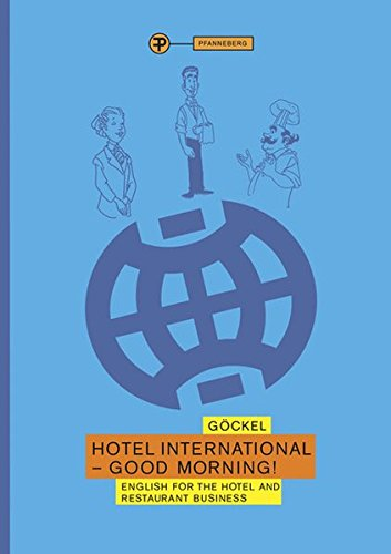 Hotel International - Good morning!: English for the hotel and restaurant business