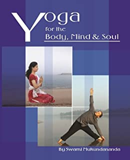 Yoga for the Body, Mind and Soul by [Swami Mukundananda]