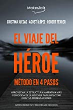 El viaje del héroe: Método en 4 pasos