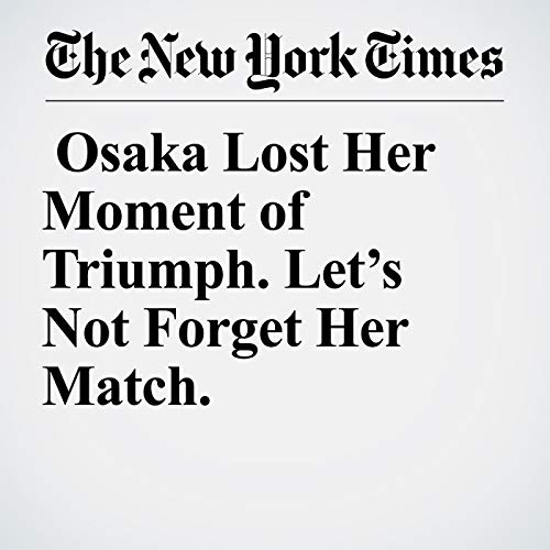 Osaka Lost Her Moment of Triumph. Let's Not Forget Her Match. copertina
