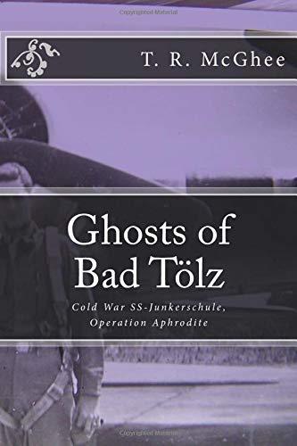 Ghosts of Bad Tölz: Cold War SS-Junkerschule, Operation Aphrodite
