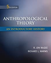 Anthropological Theory: An Introductory History by McGee, R. Jon, Warms, Richard [McGraw-Hill Humanities/Social Sciences/Languages,2011] (Paperback) 5th edition [Paperback]