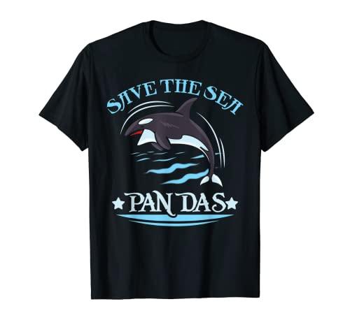 Save The Sea Pandas Orca Whale Gift Killer Whale Whale Camiseta