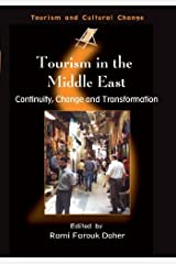 Tourism in the Middle East: Continuity, Change and Transformation (Tourism and Cultural Change Book 9) Kindle Edition