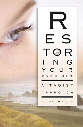 Restoring Your Eyesight: A Taoist Approach (English Edition)