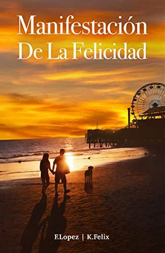 Manifestación de la Felicidad (Spanish Edition)