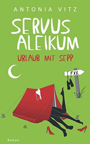 Servus aleikum: Urlaub mit Sepp
