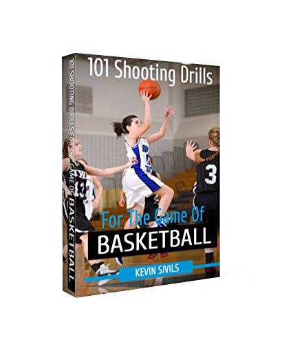 101 Shooting Drills for the Game of Basketball (Coaching Basketball Book 5) (English Edition)