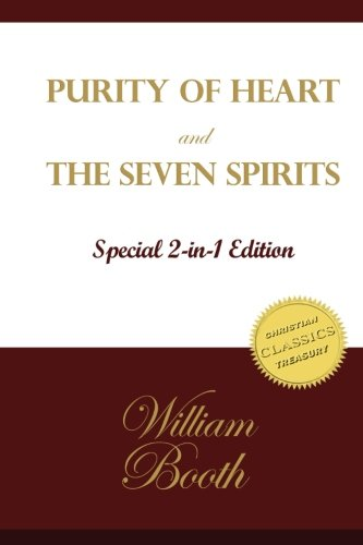 Purity of Heart and The Seven Spirits: General William Booth's words to Salvation Army officers