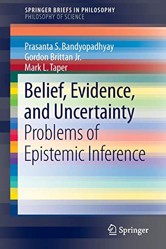 Belief, Evidence, and Uncertainty: Problems of Epistemic Inference (SpringerBriefs in Philosophy)
