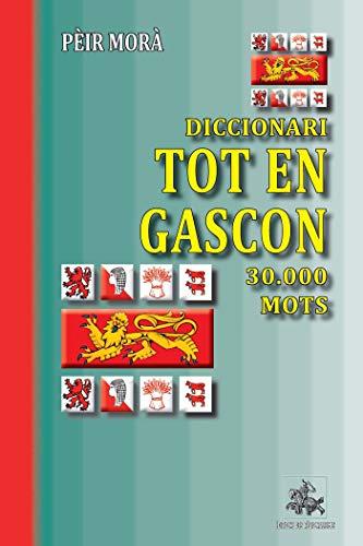 Diccionari Tot en Gascon (30.000 mots) (French Edition)