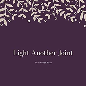 Light Another Joint