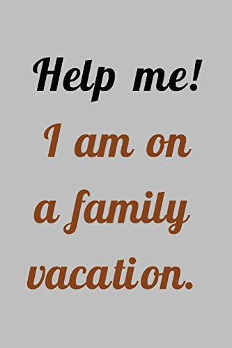 Help Me! I'm: Funny Holiday And Travel Saying - Journal Notebook With Lines