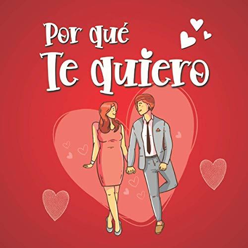 Por Qué Te Quiero: libro pareja para rellenar para regalo original y personalizado - Hombre Mujer San Valentín Boda - Cupones de amor para completar