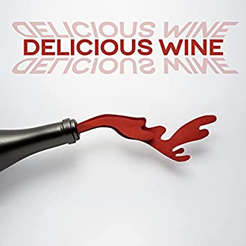Delicious Wine (Jazz Music for Restaurants, Cafes or Bars)
