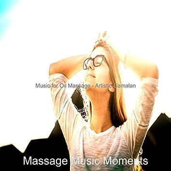 Music for Oil Massage - Artistic Gamalan