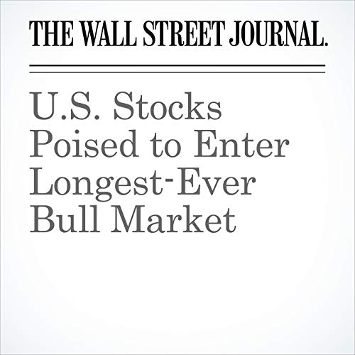 U.S. Stocks Poised to Enter Longest-Ever Bull Market copertina