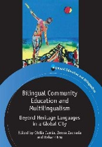 Compare Textbook Prices for Bilingual Community Education and Multilingualism: Beyond Heritage Languages in a Global City 89 Bilingual Education & Bilingualism 89  ISBN 9781847697998 by Garcia, Ofelia,Zakharia, Zeena,Otcu, Bahar