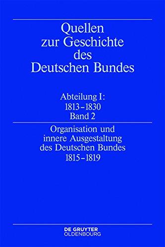 Organisation und innere Ausgestaltung des Deutschen Bundes 1815-1819