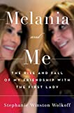 Image of Melania and Me: The Rise and Fall of My Friendship with the First Lady