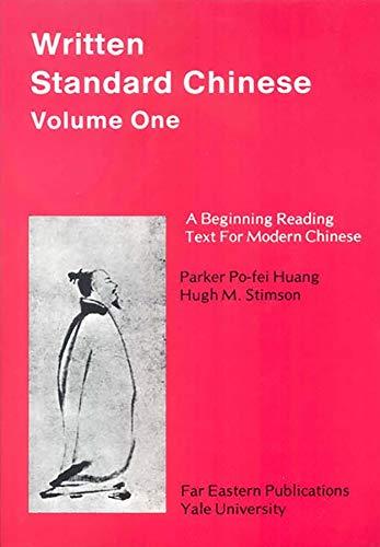 Huang, P: Written Standard Chinese V 1 - A Beginning Reading: A Beginning Reading Text for Modern Chinese (Far Eastern Publications)