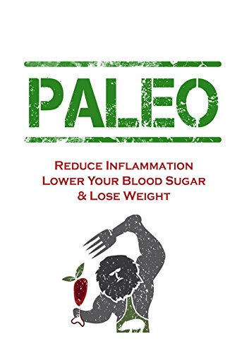 Paleo Diet: Anti-Inflammatory Solution For Inflammation,Heart Disease,Joint Pain,Diabetes, and Autoimmune Symptoms (low carb diet,Anti Inflammatory Diet, ... for Beginners, Paleo Recipes)