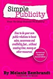 Simple Publicity: From The Small Business PR Academy