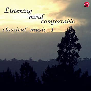 Listening mind comfortable classical music 1