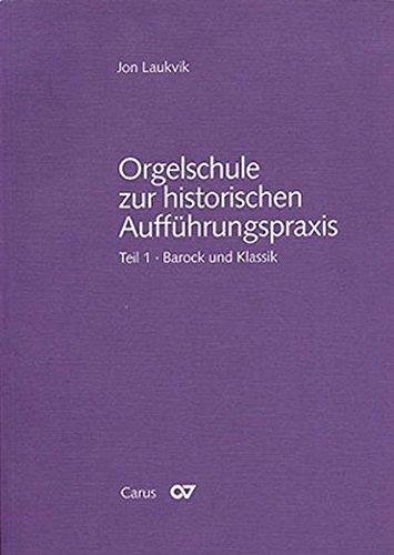 Orgelschule zur historischen Aufführungspraxis. Tl.1, Barock und Klassik, m. Notenbd.