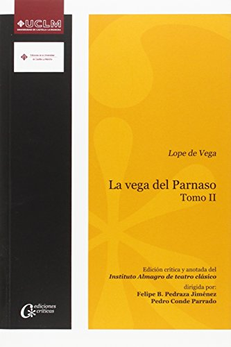 La vega del Parnaso: Lope de Vega. Tomo II: 014 (EDICIONES CRÍTICAS)