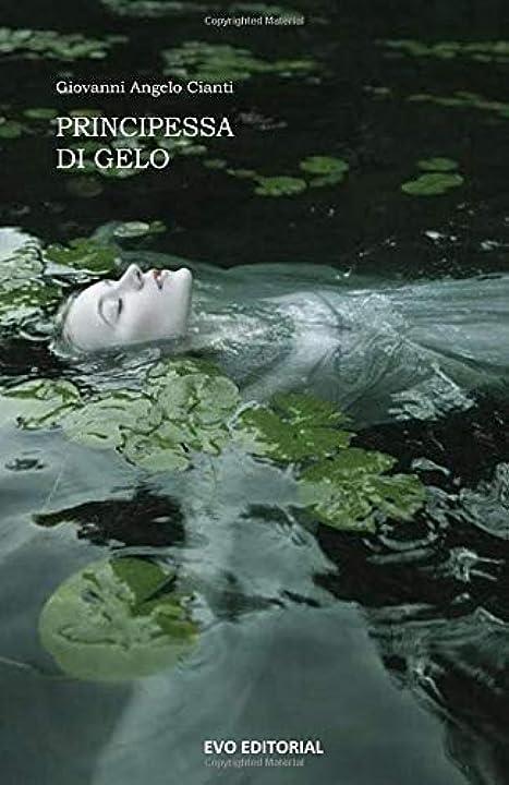 Libri di giovanni cianti - principessa di gelo (italiano) copertina flessibile 979-8645229863