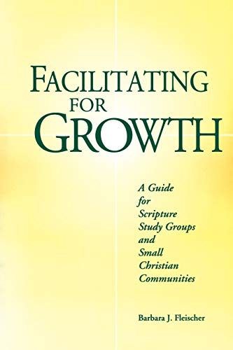 Compare Textbook Prices for Facilitating for Growth: A Guide for Scripture Study Groups and Small Christian Communities  ISBN 9780814621707 by Fleischer, Barbara J.