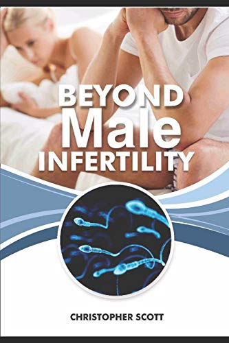 Beyond Male Infertility: Improving Your Chances of Getting Her Pregnant!