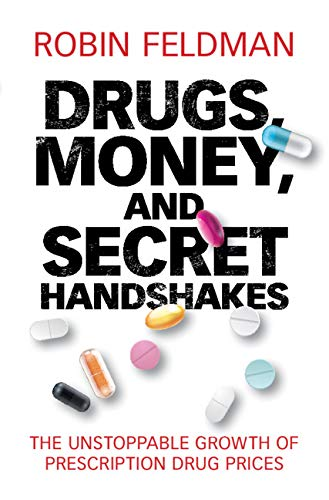 Drugs, Money, and Secret Handshakes: The Unstoppable Growth of Prescription Drug Prices (English Edition)