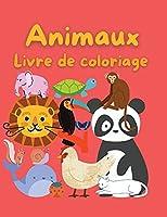 Livre de Coloriage Animaux: Livre de coloriage pour enfants - 47 Beau design pour vous - Un livre pour les filles, les garçons et tous ceux qui aiment les animaux