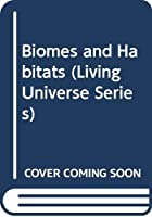 Biomes and Habitats (Living Universe Series) 0028656334 Book Cover