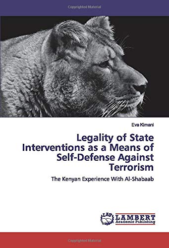 Legality of State Interventions as a Means of Self-Defense Against Terrorism: The Kenyan Experience With Al-Shabaab