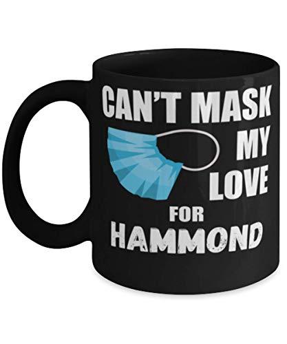 N\A Cant Mask My Love For Hammond - Taza de café de 11 oz, Negro