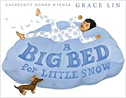 A Big Bed for Little Snow by [Grace Lin]
