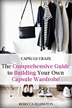 Capsule Craze: The Comprehensive Guide to Building Your Own Capsule Wardrobe [Idioma Inglés]