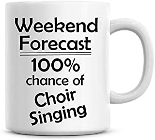Weekend Forecast 100% Chance of Choir Singing