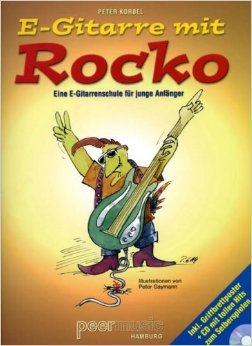 E-Gitarre mit Rocko. E-Gitarre - eine E-Gitarrenschule fŸr junge AnfŠnger / Noten ( 26. August 2008 )