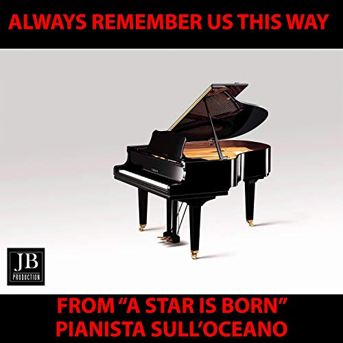 """Always Remember Us This Way (Piano Version From """"A Star Is Born"""" Soundtrack)"""