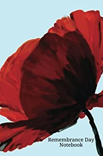 "Remembrance Day Notebook: Large Poppy Lined Journal, Ruled Jotter, Keepsake, Memory book to Write or Draw In | With 9 Facts | Gifts for Men, Women, ... | 100 pages | 6"" x 9"" (Poppies) (Volume 1)"